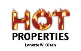 Hot Properties Lanette W. Olsen